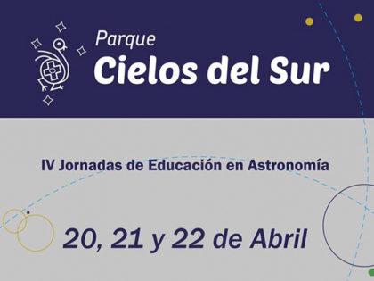 IV Jornadas Cielos del Sur sobre enseñanza y divulgación de la Astronomía
