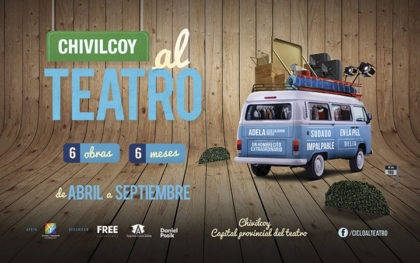 Chivilcoy al teatro: Chivilcoy Capital Provincial del Teatro