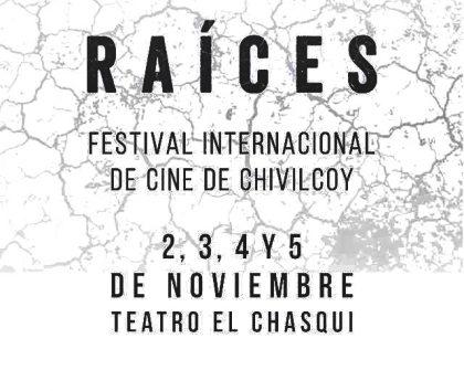 """El 2 de noviembre, en el Teatro el Chasqui, se inaugura """"Raíces Festival Internacional de Cine de Chivilcoy"""""""